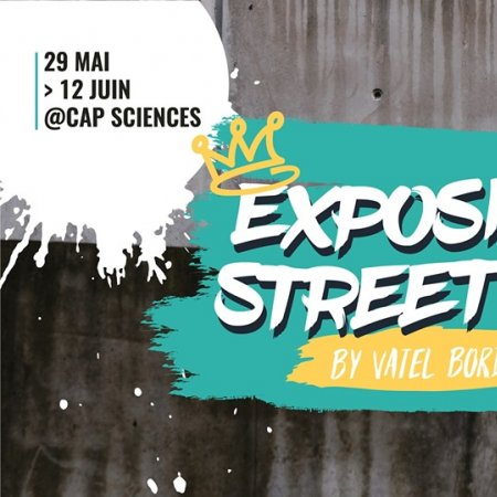 'Street Art exhibition by Vatel Bordeaux' - May 29 to June 12