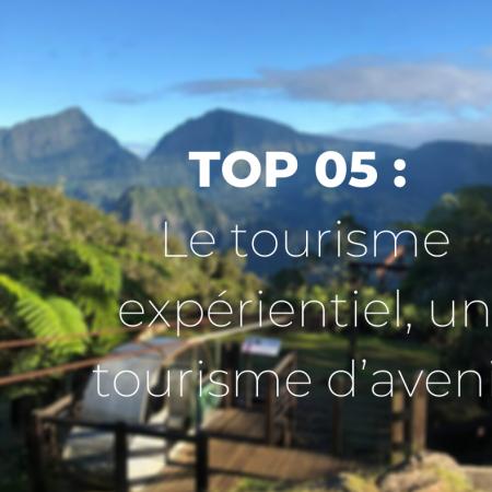 Top 05 : Le tourisme expérientiel, un tourisme d'avenir